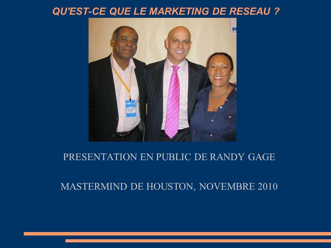 QU'EST-CE QUE LE MARKETING DE RESEAU ? PRESENTATION EN PUBLIC DE RANDY GAGE