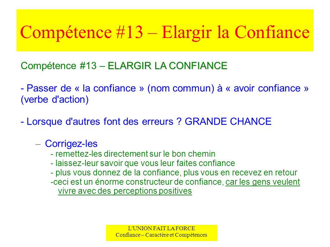 Compétence #13 – Elargir la Confiance L'UNION FAIT LA FORCE Confiance – Caractère et Compétences ELARGIR LA CONFIANCE Compétence #13 – ELARGIR LA CONF