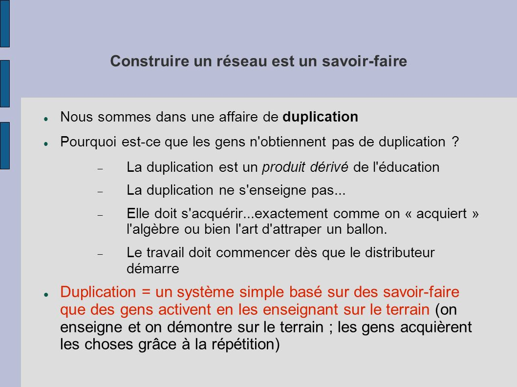 Synthèse La duplication est acquise, pas enseignée Etapes simples : ETAPE 1 : A la signature, histoire « l encre n est pas encore sèche..