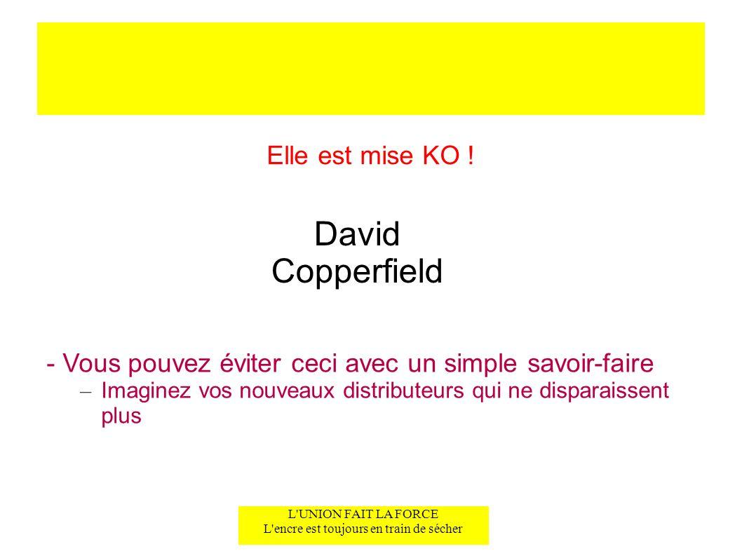 Elle est mise KO ! David Copperfield - Vous pouvez éviter ceci avec un simple savoir-faire – Imaginez vos nouveaux distributeurs qui ne disparaissent