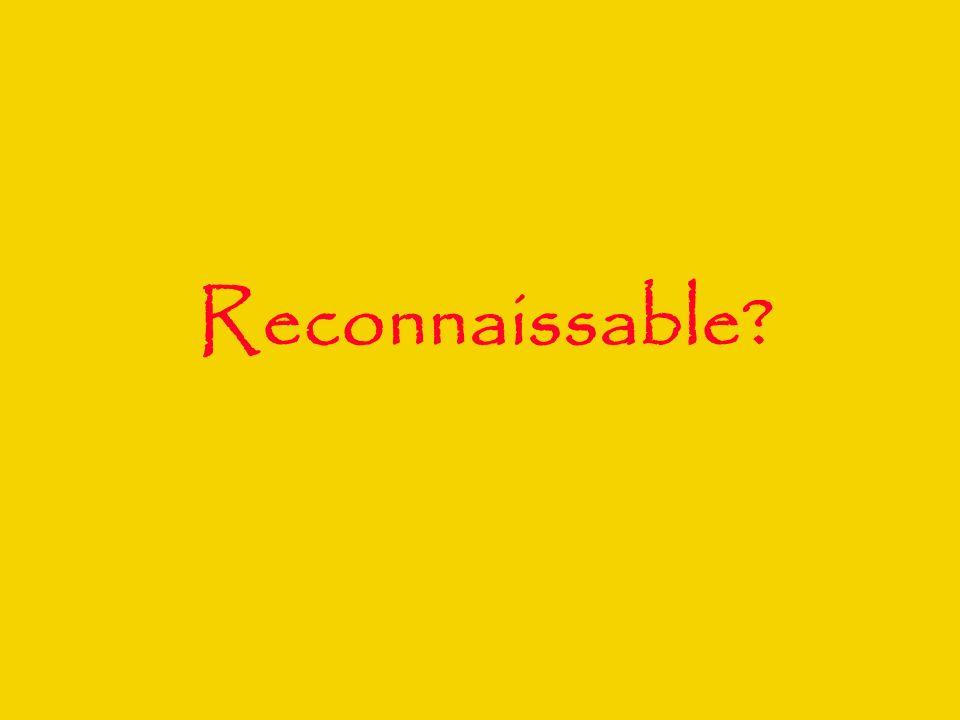 Reconnaissable?