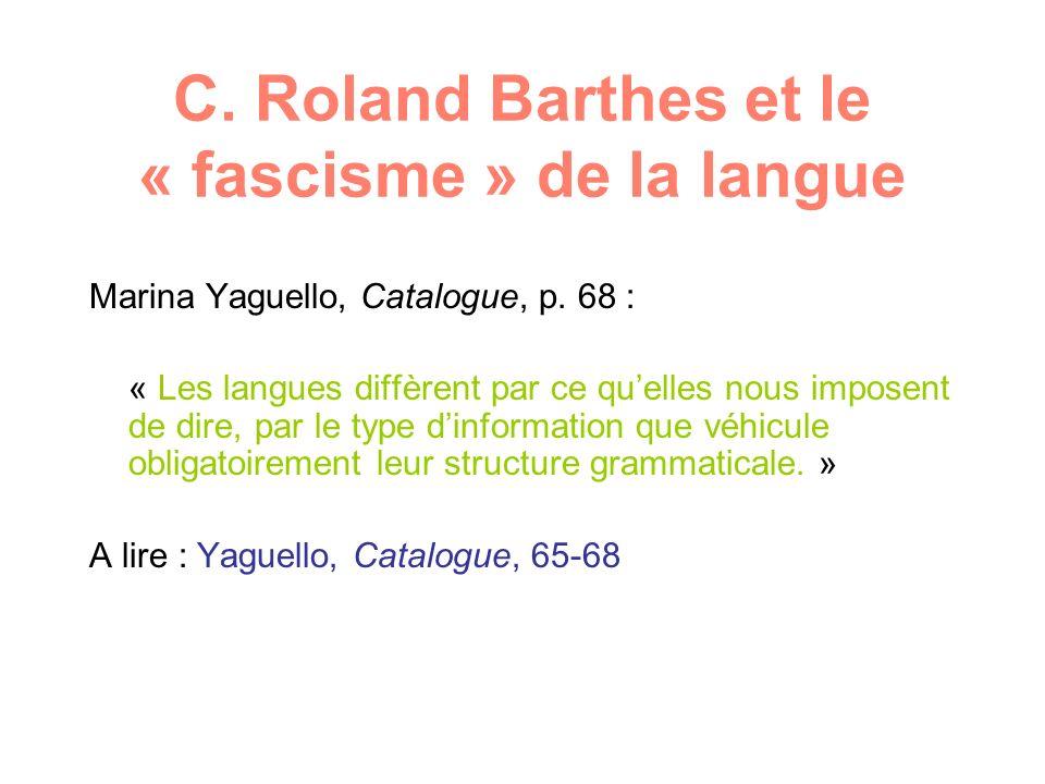 C. Roland Barthes et le « fascisme » de la langue Marina Yaguello, Catalogue, p.