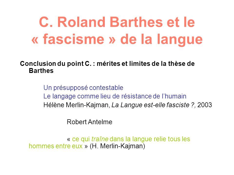 C. Roland Barthes et le « fascisme » de la langue Conclusion du point C.