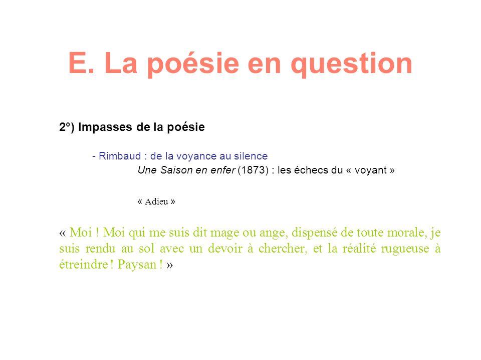 E. La poésie en question 2°) Impasses de la poésie - Rimbaud : de la voyance au silence Une Saison en enfer (1873) : les échecs du « voyant » « Adieu