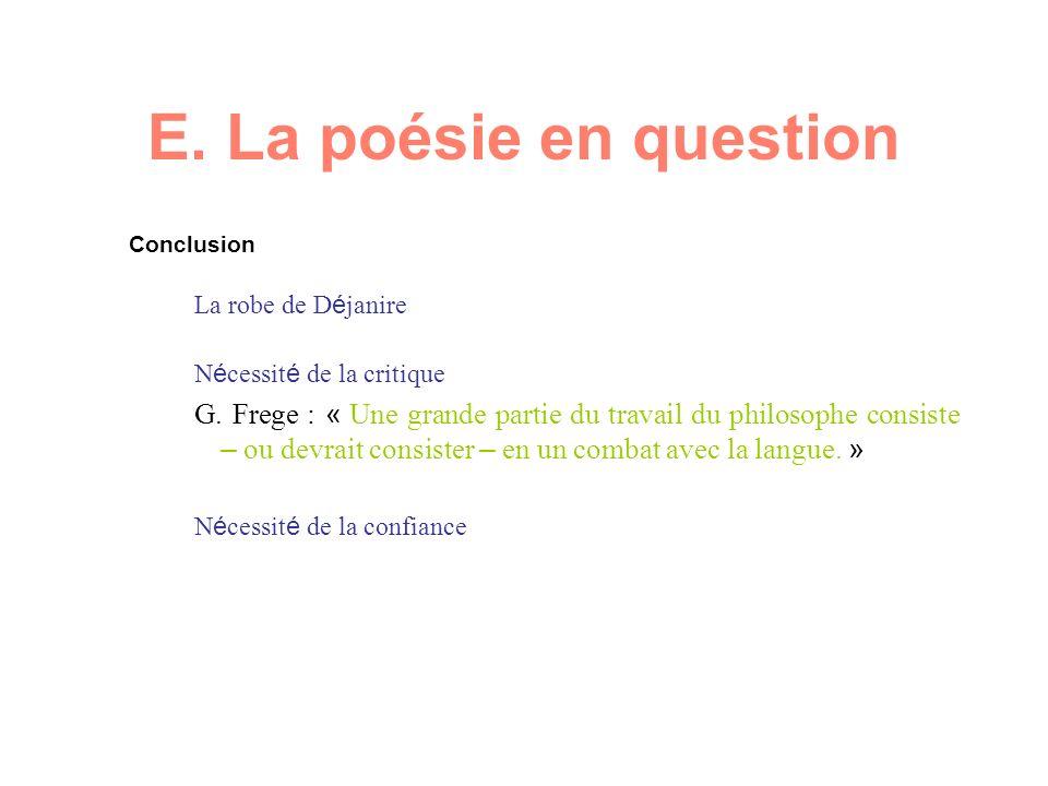 E. La poésie en question Conclusion La robe de D é janire N é cessit é de la critique G.