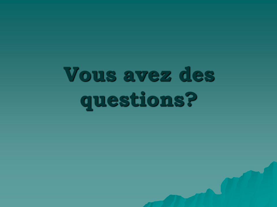 Vous avez des questions?