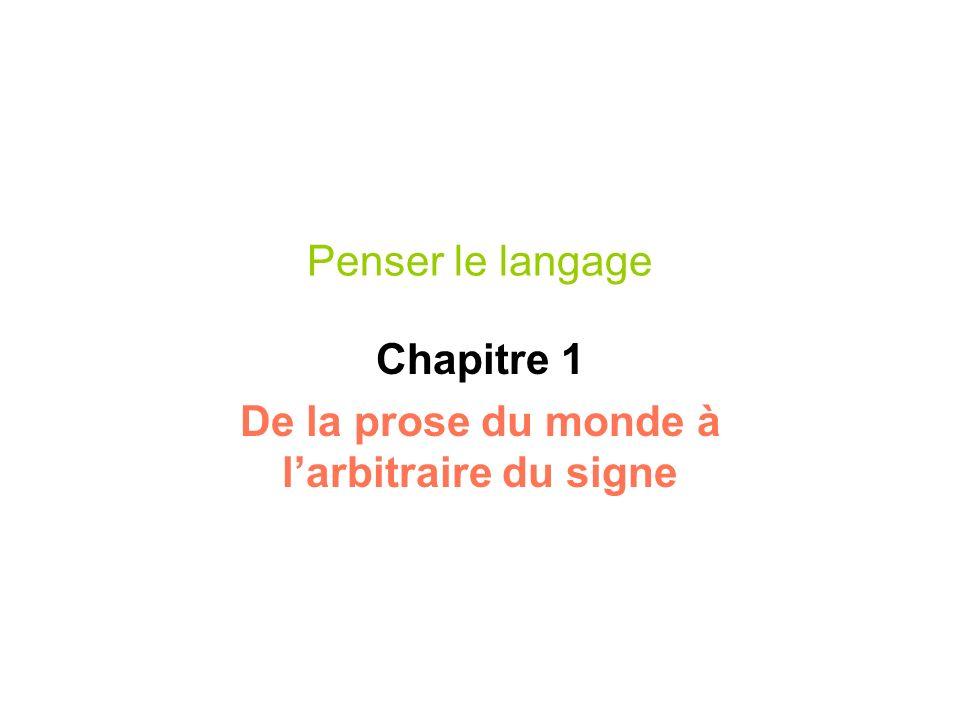 Penser le langage Chapitre 1 De la prose du monde à larbitraire du signe