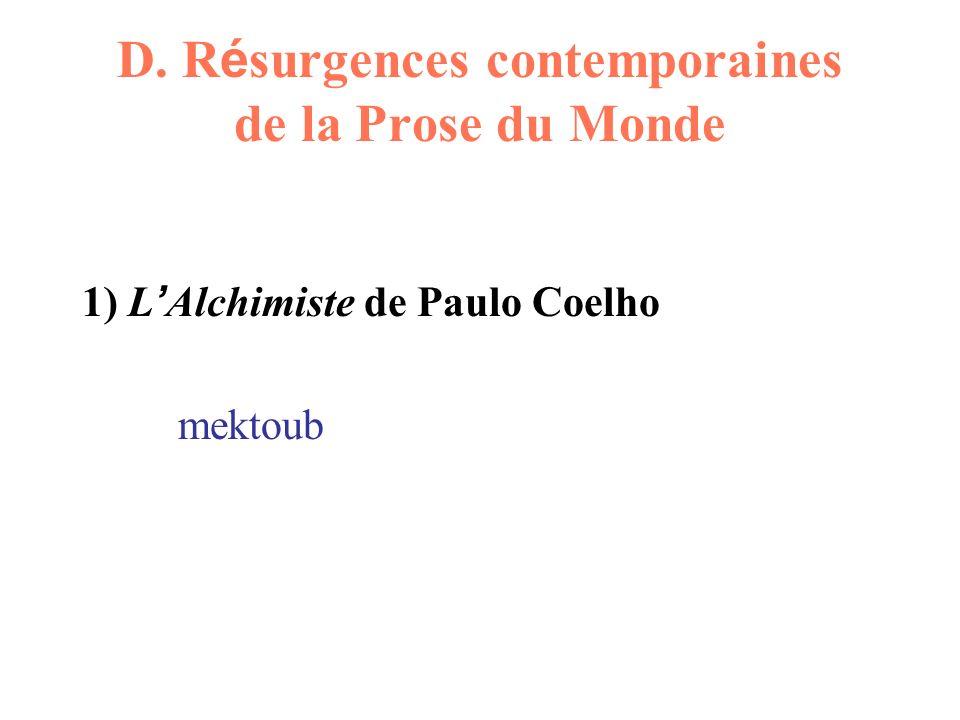 D. R é surgences contemporaines de la Prose du Monde 1) L Alchimiste de Paulo Coelho mektoub
