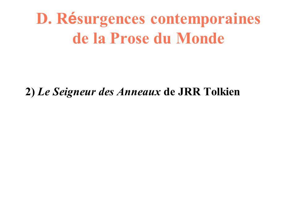 D. R é surgences contemporaines de la Prose du Monde 2) Le Seigneur des Anneaux de JRR Tolkien