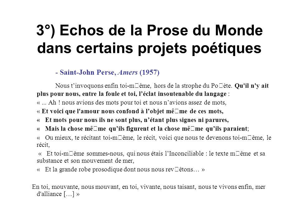 3°) Echos de la Prose du Monde dans certains projets poétiques - Saint-John Perse, Amers (1957) Nous tinvoquons enfin toi-même, hors de la strophe du