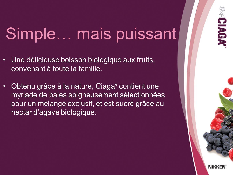 Simple… mais puissant Une délicieuse boisson biologique aux fruits, convenant à toute la famille. Obtenu grâce à la nature, Ciaga v contient une myria