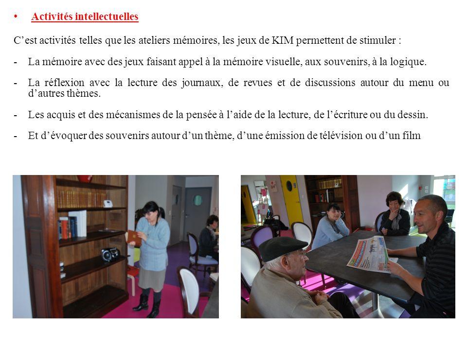 Activités intellectuelles Cest activités telles que les ateliers mémoires, les jeux de KIM permettent de stimuler : -La mémoire avec des jeux faisant