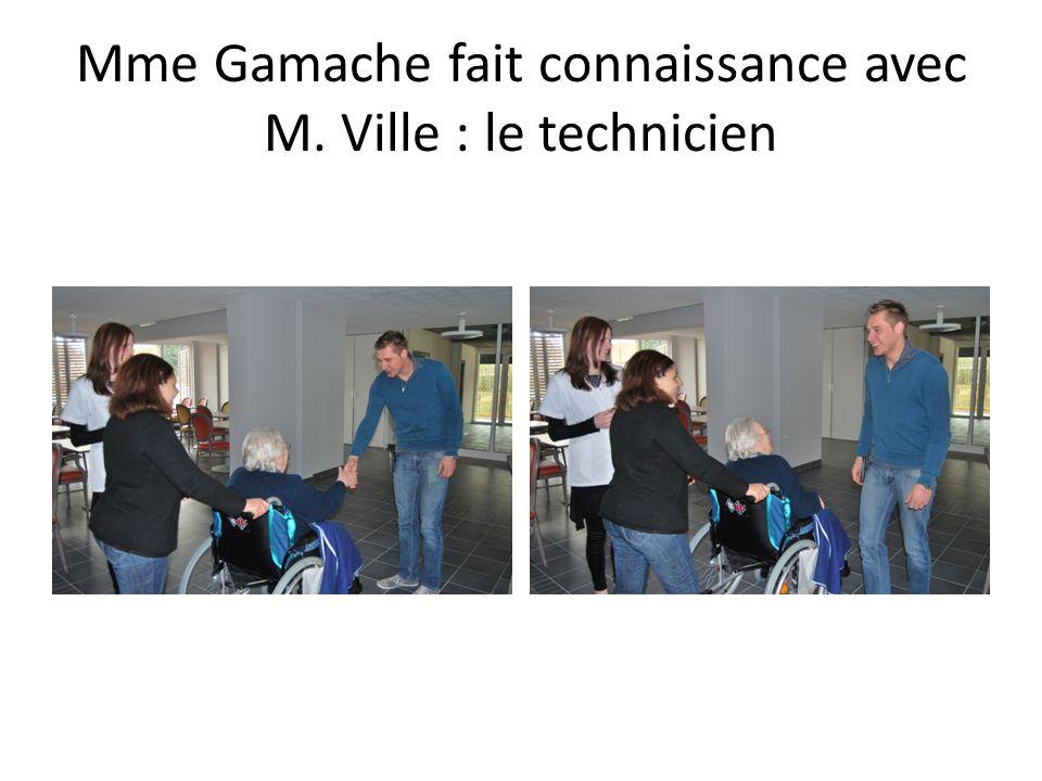 Mme Gamache fait connaissance avec M. Ville : le technicien