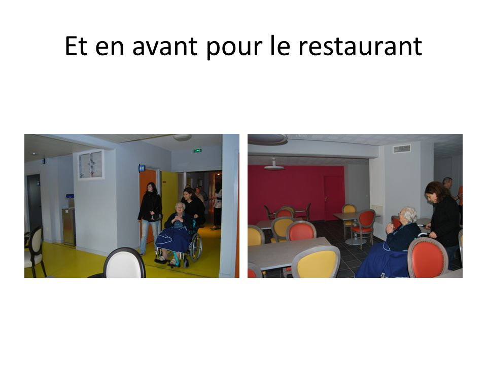 Et en avant pour le restaurant