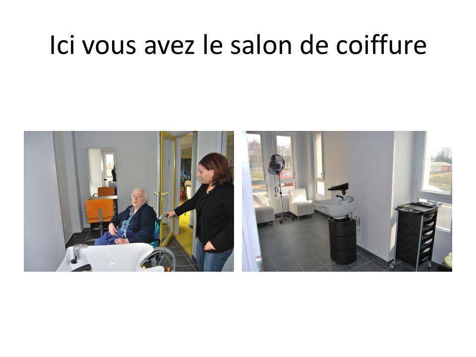 Ici vous avez le salon de coiffure