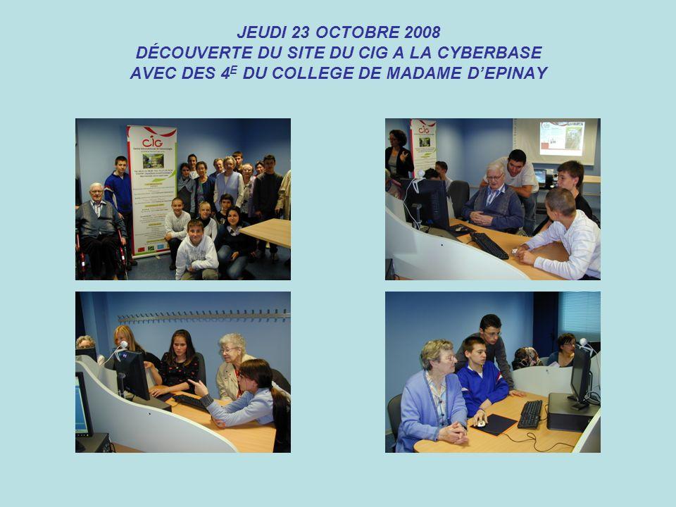 JEUDI 23 OCTOBRE 2008 DÉCOUVERTE DU SITE DU CIG A LA CYBERBASE AVEC DES 4 E DU COLLEGE DE MADAME DEPINAY