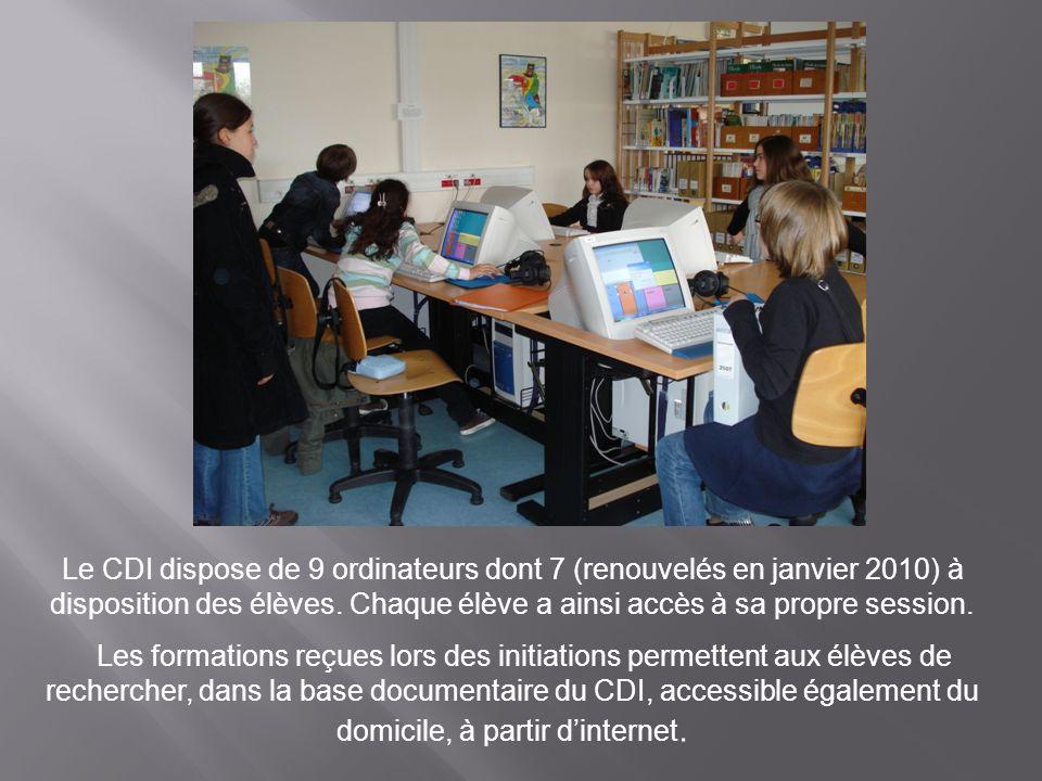 Le CDI dispose de 9 ordinateurs dont 7 (renouvelés en janvier 2010) à disposition des élèves. Chaque élève a ainsi accès à sa propre session. Les form