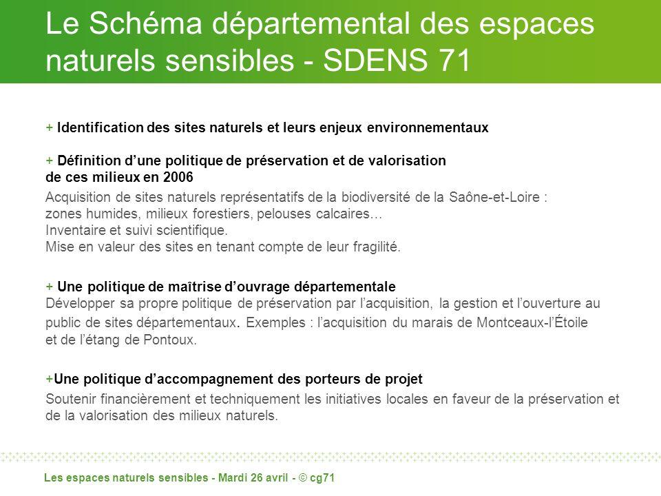 Le Schéma départemental des espaces naturels sensibles - SDENS 71 Les espaces naturels sensibles - Mardi 26 avril - © cg71 + Identification des sites