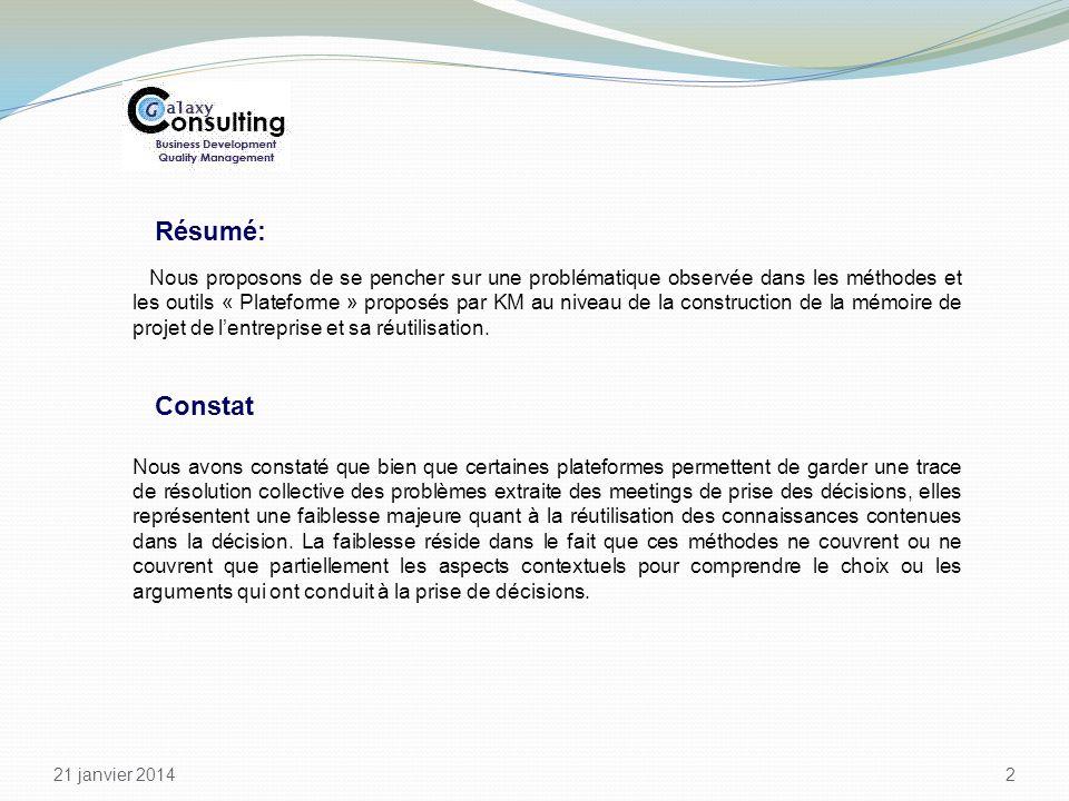 21 janvier 2014 2 Résumé: Nous proposons de se pencher sur une problématique observée dans les méthodes et les outils « Plateforme » proposés par KM a