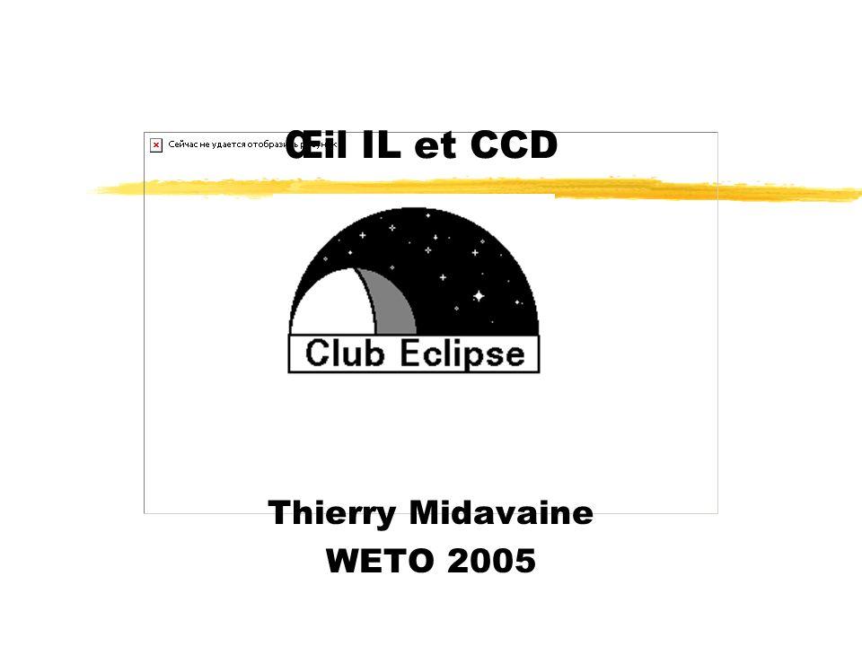 Œil IL et CCD Thierry Midavaine WETO 2005