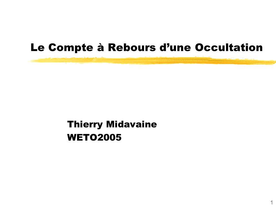 1 Le Compte à Rebours dune Occultation Thierry Midavaine WETO2005