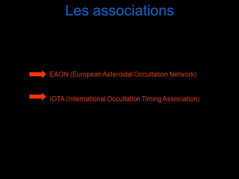 Les associations EAON (European Asteroidal Occultation Network) IOTA (International Occultation Timing Association)