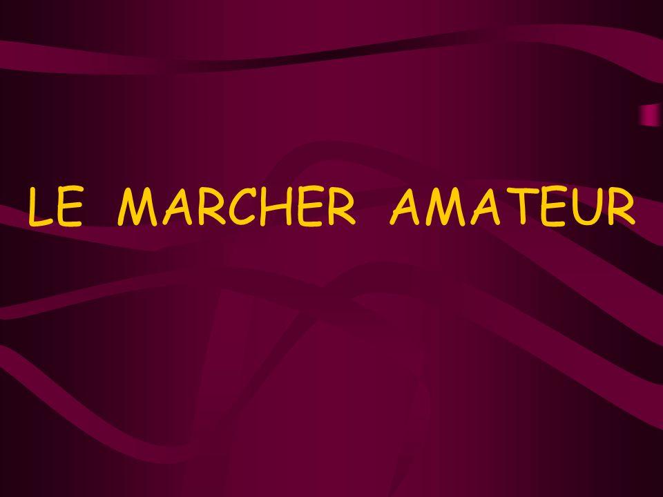 LE MARCHER AMATEUR