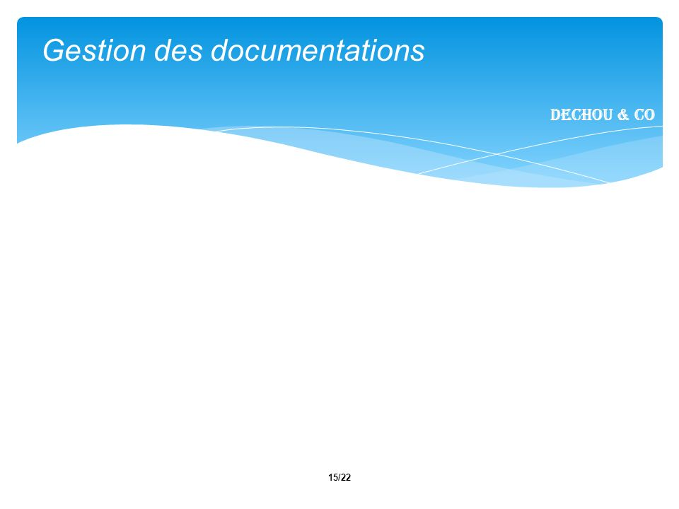 15/22 Gestion des documentations Dechou & CO