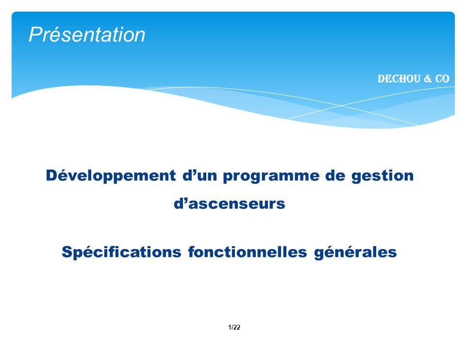 1/22 Présentation Dechou & CO Développement dun programme de gestion dascenseurs Spécifications fonctionnelles générales