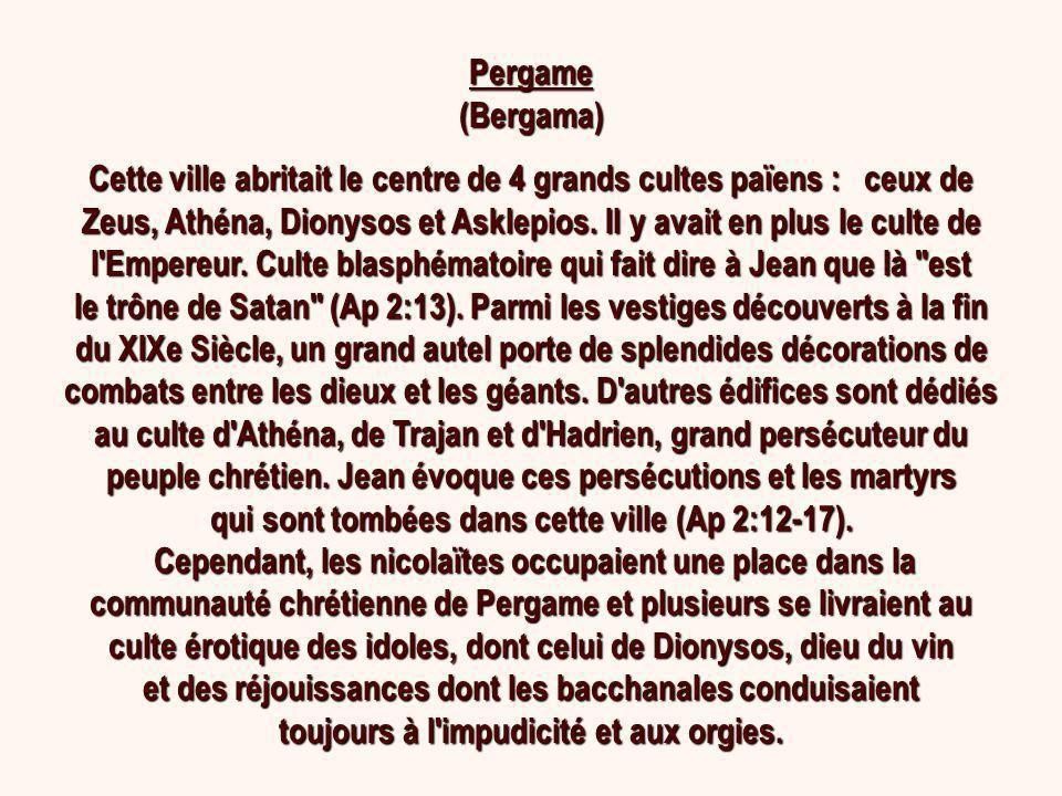 Pergame (Bergama) Cette ville abritait le centre de 4 grands cultes païens : ceux de Zeus, Athéna, Dionysos et Asklepios. Il y avait en plus le culte