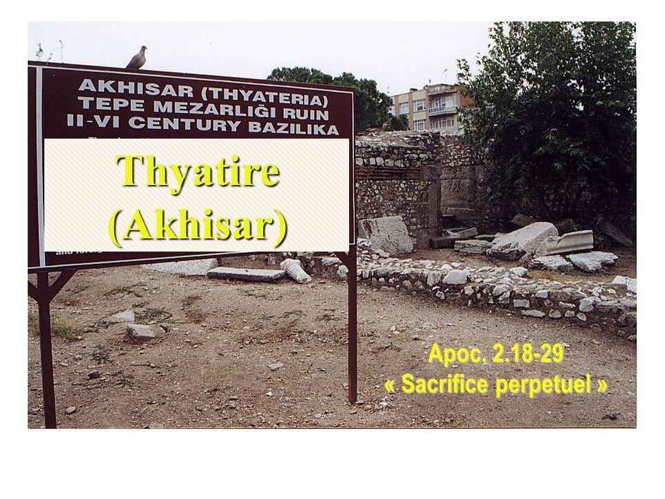 Thyatire (Akhisar) Apoc. 2.18-29 « Sacrifice perpetuel »