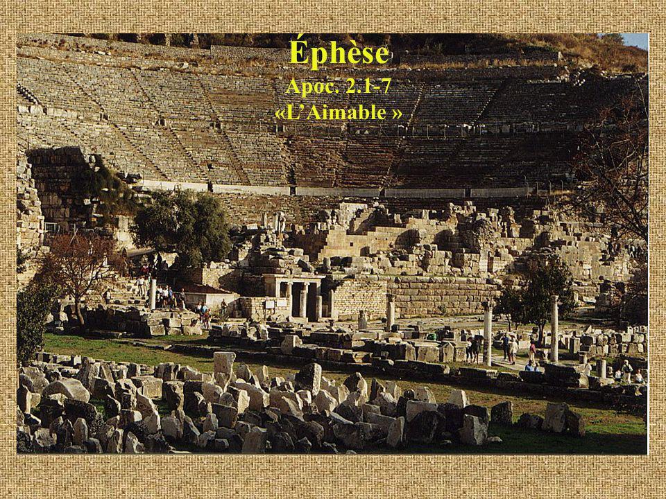 Éphèse Apoc. 2.1-7 «LAimable »
