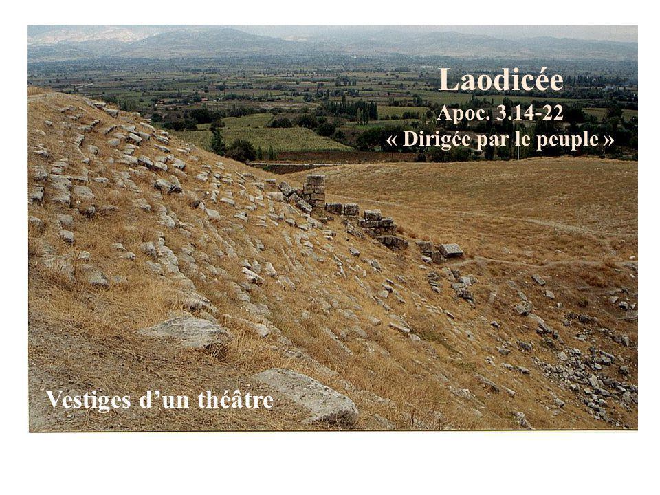 Laodicée Apoc. 3.14-22 « Dirigée par le peuple » Vestiges dun théâtre