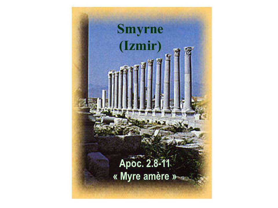 Smyrne (Izmir) Ville située sur la côte égéenne de la province romaine d Asie, près de l Izmir turque.