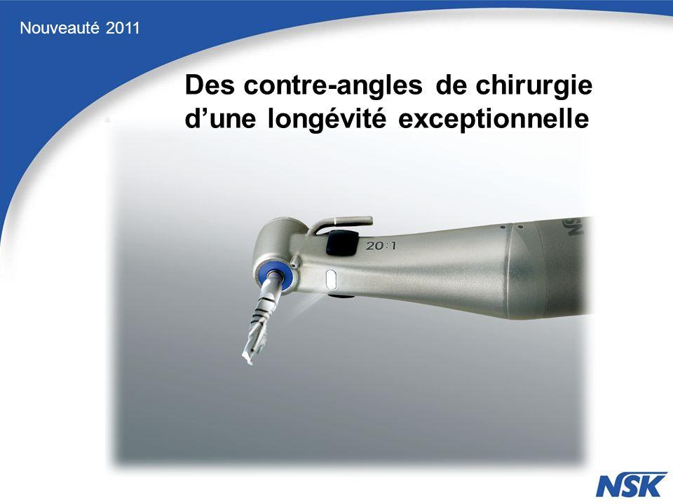 Nouveauté 2011 Des contre-angles de chirurgie dune longévité exceptionnelle