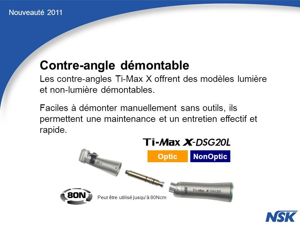 Peut être utilisé jusquà 80Ncm Contre-angle démontable Nouveauté 2011 Les contre-angles Ti-Max X offrent des modèles lumière et non-lumière démontables.