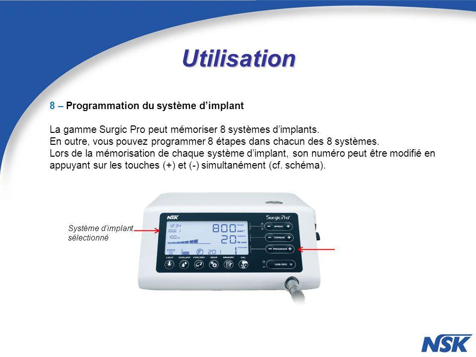 Utilisation 8 – Programmation du système dimplant La gamme Surgic Pro peut mémoriser 8 systèmes dimplants.