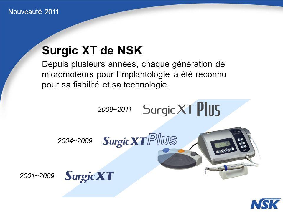 Nouveauté 2011 LumièreNon-lumière LumièreNon-lumière Lumière USB La série SurgicPro –> 3 modèles successeurs de la gamme Surgic XT Plus comportant des progrès techniques conférant une assistance chirurgicale de traitement optimale.
