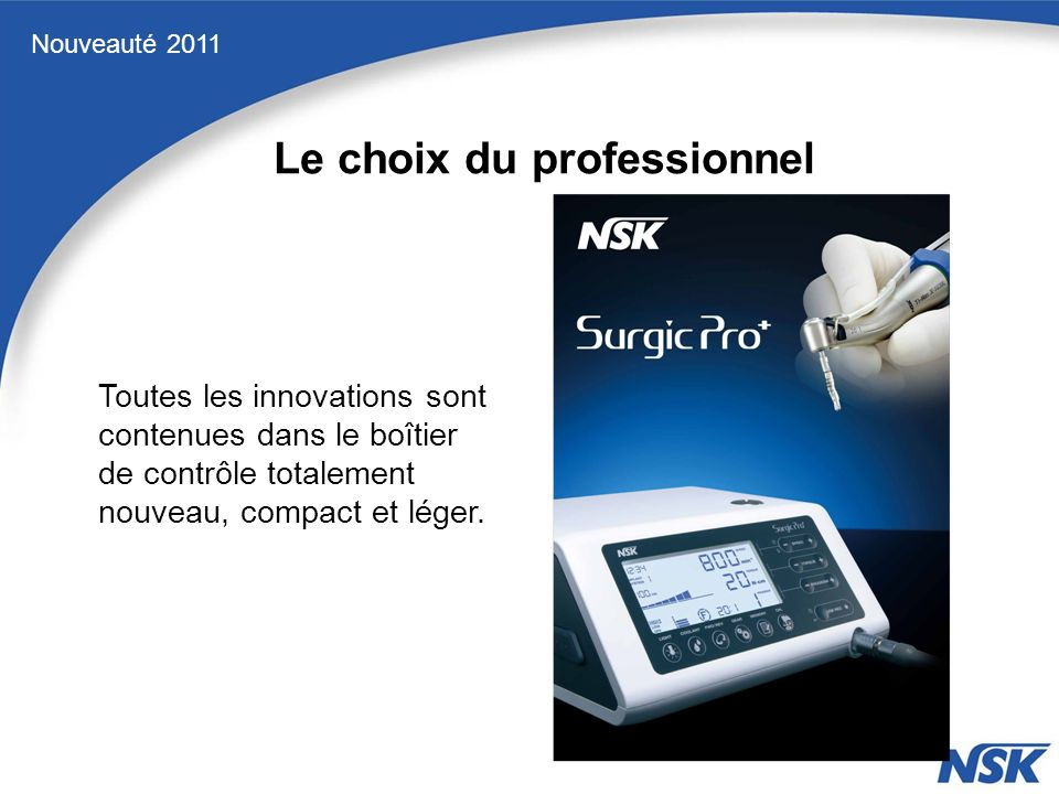 Toutes les innovations sont contenues dans le boîtier de contrôle totalement nouveau, compact et léger.