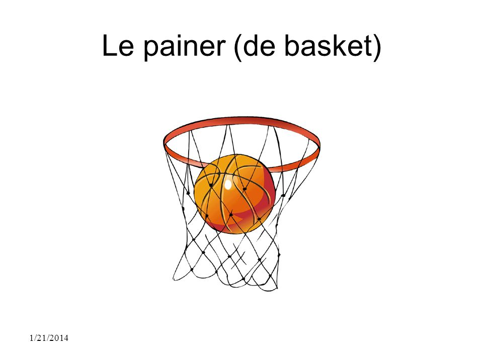 Le painer (de basket) 1/21/2014