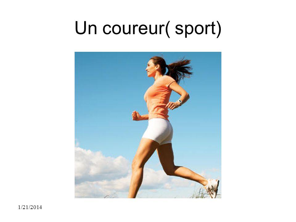 Un coureur( sport) 1/21/2014