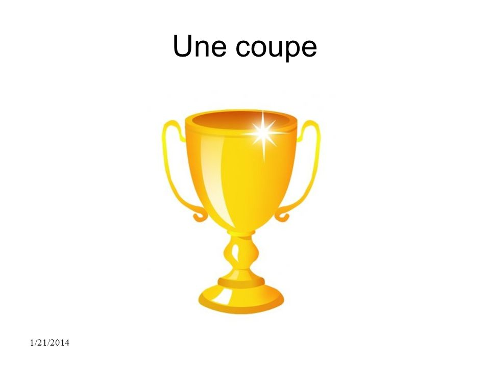 Une coupe 1/21/2014
