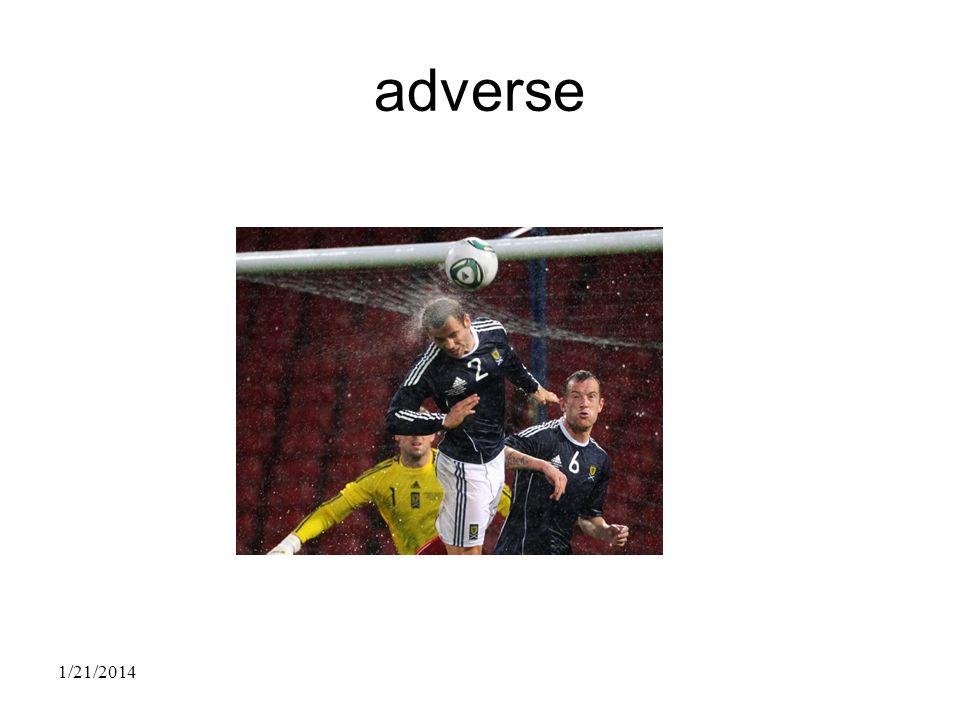 adverse 1/21/2014