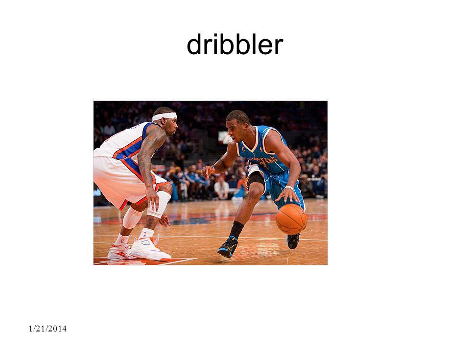 dribbler 1/21/2014