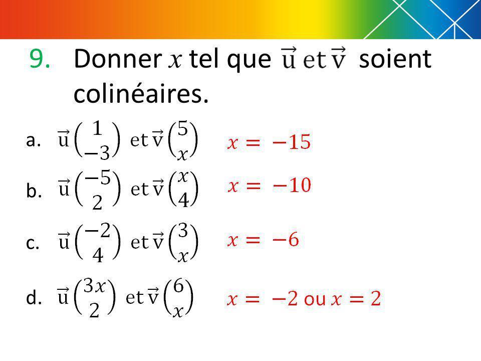 9.Donner x tel que soient colinéaires. a. b. c. d.