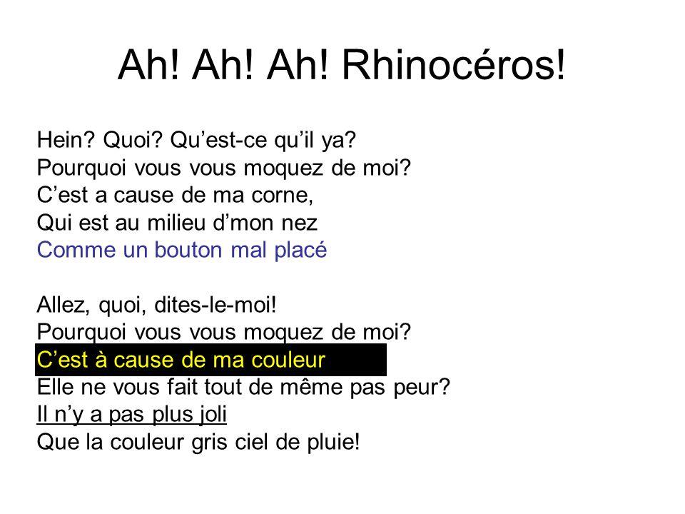 Ah. Ah. Ah. Rhinocéros. Hein. Quoi. Quest-ce quil ya.
