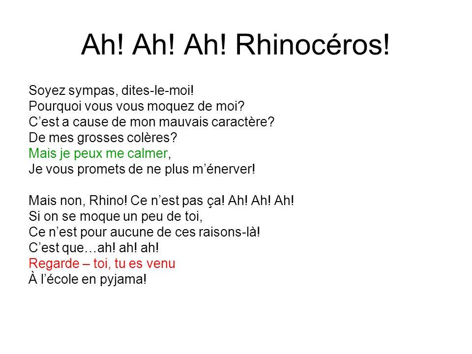 Ah. Ah. Ah. Rhinocéros. Soyez sympas, dites-le-moi.