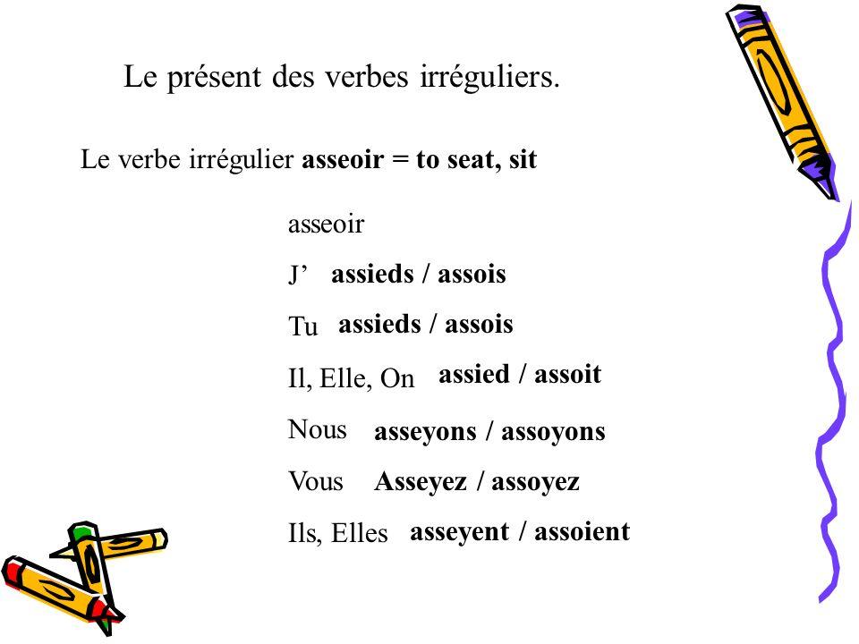 Le présent des verbes irréguliers. Le verbe irrégulier aller = to go aller Je Tu Il, Elle, On Nous Vous Ils, Elles vais vas va allons allez vont