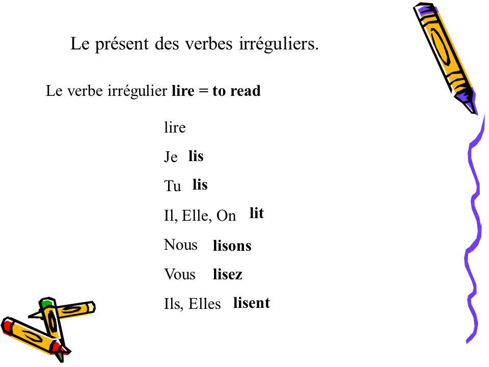 Le présent des verbes irréguliers. Le verbe irrégulier falloir = to be necessary Falloir (le verbe a seulement une forme) Il faut