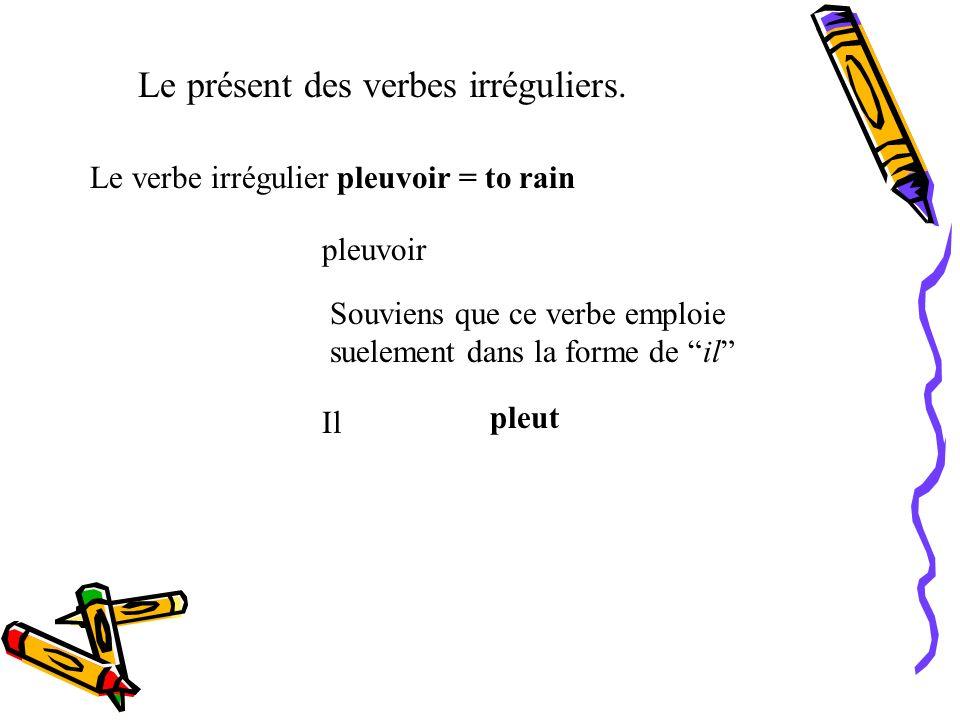 Le présent des verbes irréguliers. Le verbe irrégulier plaire = to please plaire Je Tu Il, Elle, On Nous Vous Ils, Elles plais plaît plaisons plaisez